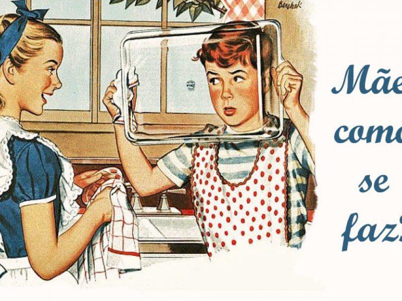 Mãe como se faz?