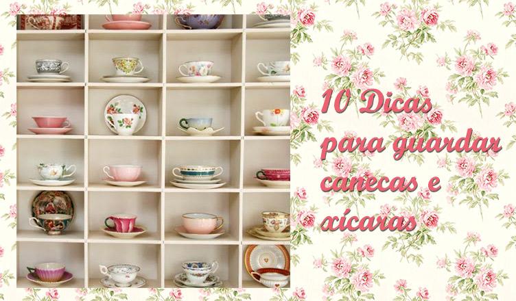 10 dicas para guardar canecas e xícaras