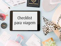 Lista de ítens para viagem – faça o seu checklist